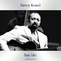 Barney Kessel - Easy Like (Remastered 2020)
