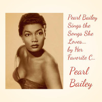 Pearl Bailey - Pearl Bailey Sings the Songs She Loves.... By Her Favorite Composer Harold Arlen