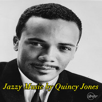 Quincy Jones - Jazzy Music by Quincy Jones