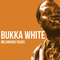 Bukka White - Melancholy Blues