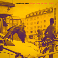 Santa Cruz - What Have We Done