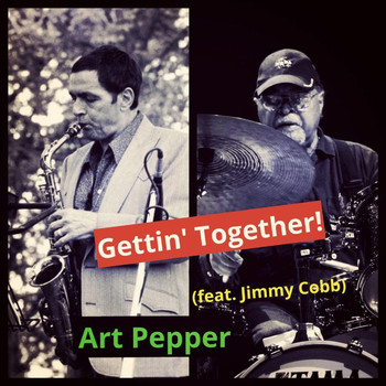 Art Pepper - Gettin' Together!