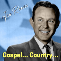 Jim Reeves - Gospel... Country...