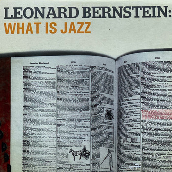 Leonard Bernstein - What Is Jazz