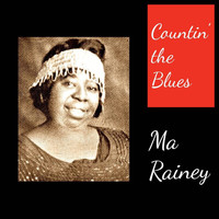 Ma Rainey - Countin' the Blues