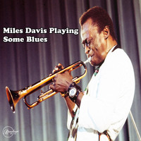 Miles Davis - Miles Davis Playing Some Blues