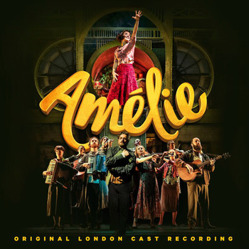 Various Artists - Amélie (Original London Cast Recording)
