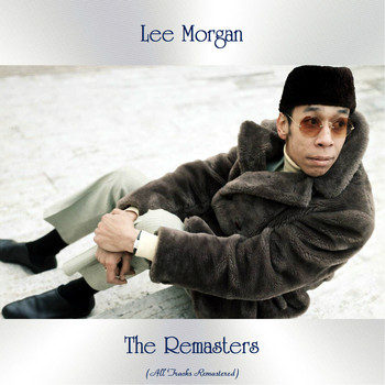 Lee Morgan - The Remasters (All Tracks Remastered)