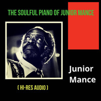Junior Mance - The Soulful Piano of Junior Mance (Hi-Res Audio)