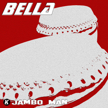 Bella - JAMBO MAN