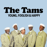 The Tams - Young, Foolish & Happy