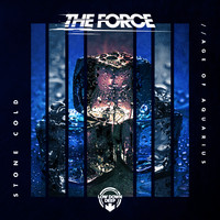 The Force - Stone Cold / Age Of Aquarius