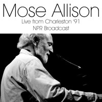Mose Allison - Live From Charleston '91 (LIVE NPR Broadcast)