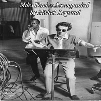 Miles Davis - Miles Davis Accompanied by Michel Legrand