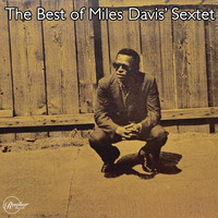 Miles Davis Sextet - The Best of Miles Davis' Sextet