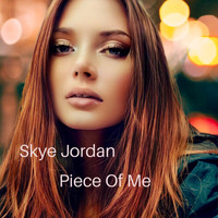 Skye Jordan - Piece of Me