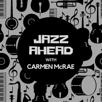 Carmen McRae - Jazz Ahead with Carmen Mcrae