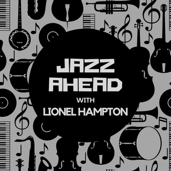 Lionel Hampton - Jazz Ahead with Lionel Hampton