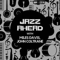 Miles Davis - Jazz Ahead with Miles Davis & John Coltrane