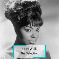 Mary Wells - Mary Wells - The Selection