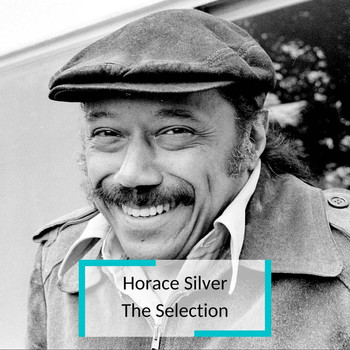 Horace Silver - Horace Silver - The Selection