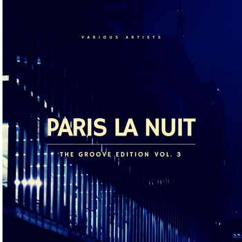 Various Artists - Paris La Nuit (The Groove Edition), Vol. 3