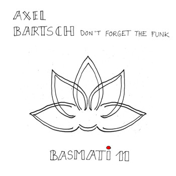 Axel Bartsch - Don't Forget The Funk