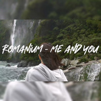 Romanium - Me and You