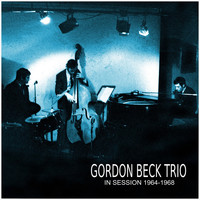 Gordon Beck Trio - In Session 1964-1968