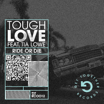 Tough Love - Ride or Die (feat. Tia Lowe)