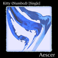 Aescer - Kitty (numbed)
