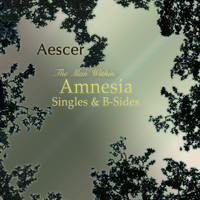 Aescer - The Man Within: Amnesia (Singles & B-sides)