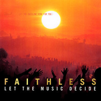 Faithless - Let the Music Decide