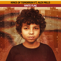 Kings of Tomorrow - WHITE FLAG (feat. Alex Mills) (Sandy Rivera's Extended Mix)