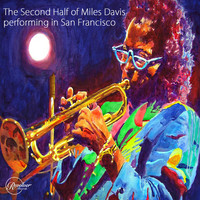 Miles Davis - The Second Half of Miles Davis Performing in San Francisco