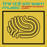 Modern Jazz Quartet - Third Stream Music
