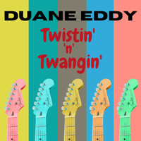 Duane Eddy - Twistin' 'n' Twangin' (with Bonus Tracks)