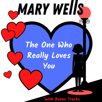 Mary Wells - The One Who Really Loves You (with Bonus Tracks)