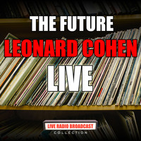 Leonard Cohen - The Future (Live)
