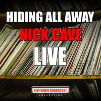 Nick Cave - Hiding All Away (Live)