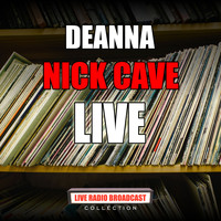 Nick Cave - Deanna (Live)