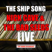 Nick Cave & The Bad Seeds - The Ship Song (Live)