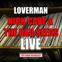 Nick Cave And The Bad Seeds - Loverman (Live)