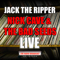 Nick Cave And The Bad Seeds - Jack the Ripper (Live)
