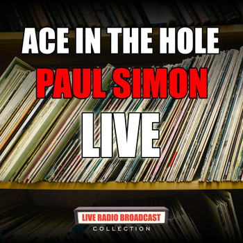 Paul Simon - Ace In The Hole (live)
