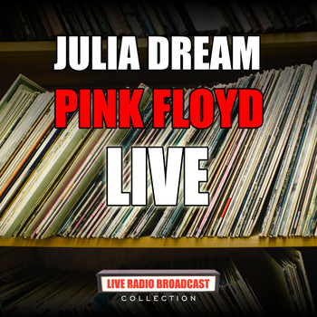 Pink Floyd - Julia Dream (Live)
