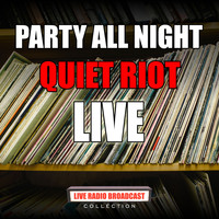 Quiet Riot - Party All Night (Live)