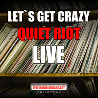Quiet Riot - Let`s Get Crazy (Live)