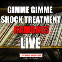 Ramones - Gimme Gimme Shock Treatment (Live)