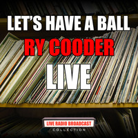 Ry Cooder - Let's Have A Ball (Live)